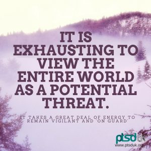 It takes a great deal of energy to remain on alert PTSD Exhausting, Tiredness